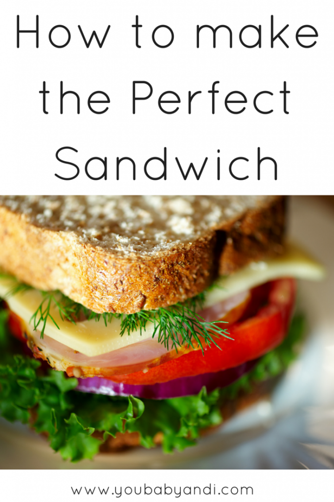 How to make the Perfect Sandwich | You, Baby and I