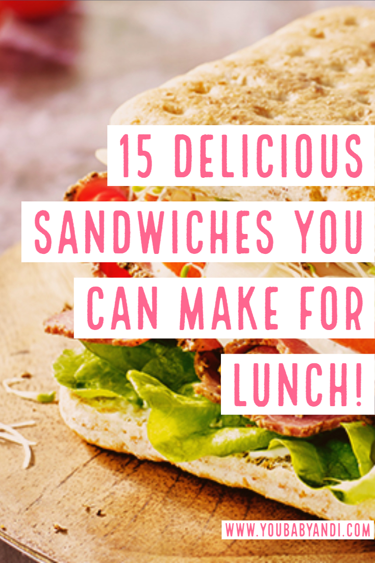 15 delicious sandwiches you can make for lunch!
